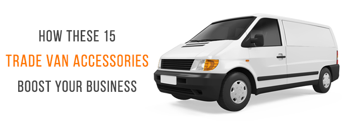 trade-van-accessories-boost-business